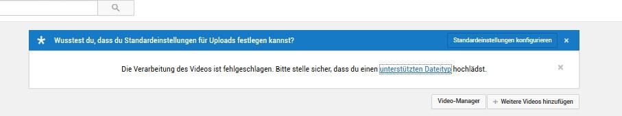 Die Verarbeitung des Videos ist fehlgeschlagen. Bitte stelle sicher, dass du einen unterstützten Dateityp hochlädst.